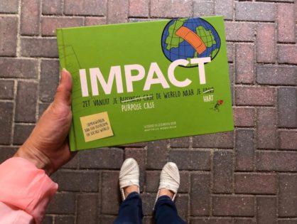 IMPACT - Zet vanuit je purpose case de wereld naar je hart
